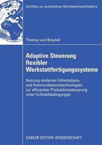 Adaptive Steuerung Flexibler Werkstattfertigungssysteme
