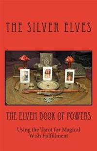 The Elven Book of Powers: Using the Tarot for Magical Wish Fulfillment