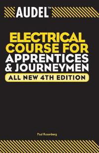 Audel Electrical Course for Apprentices and Journeymen