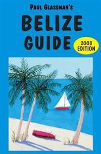Belize Guide: 2003 Edition