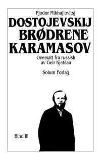 Brødrene Karamasov 3. Bd. 20 - Fjodor Mikhajlovitsj Dostojevskij   Ridgeroadrun.org