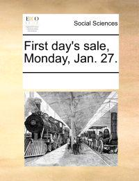 First Day's Sale, Monday, Jan. 27.