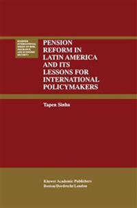 Pension Reform in Latin America and Its Lessons for International Policymakers