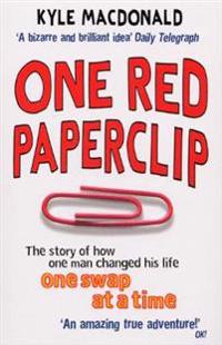 One red paperclip - the story of how one man changed his life one swap at a