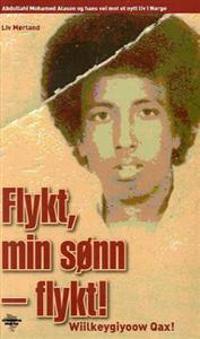 Flykt, min sønn - flykt! = Wiilkeygiyoow qax! - Liv Mørland | Inprintwriters.org