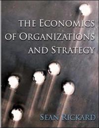 The Economics of Organisations and Strategy