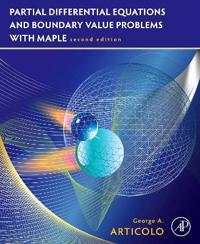 Partial Differential Equations and Boundary Value Problems with Maple