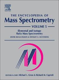 The Encyclopedia of Mass Spectrometry: Volume 5: Elemental and Isotope Ratio Mass Spectrometry