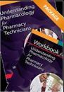 Understanding Pharmacology for Pharmacy Technicians + Workbook