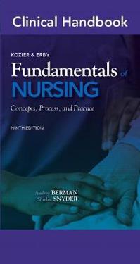 Clinical Handbook for Kozier & Erb's Fundamentals of Nursing