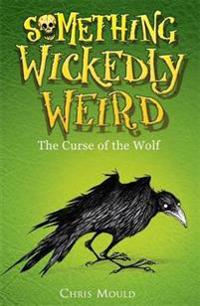 Something Wickedly Weird: The Curse of the Wolf