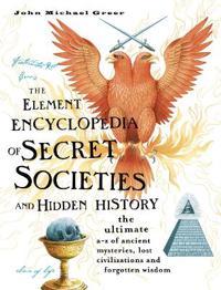 Element Encyclopedia of Secret Societies and Hidden History