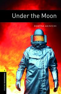 Oxford Bookworms Library: Level 1:: Under the Moon