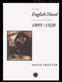 The English Novel in History 1895-1920