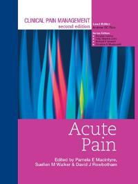 Clinical Pain Management : Acute Pain