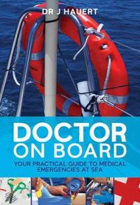 Doctor on board - your practical guide to medical emergencies at sea