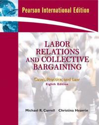 Labor relations and collective bargaining - cases, practice, and law