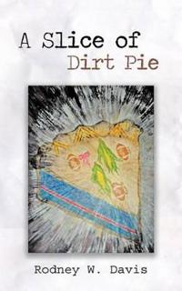 A Slice of Dirt Pie