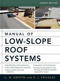 The Manual of Low-Slope Roof Systems