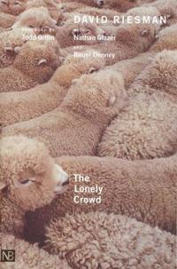 The Lonely Crowd: A Study of the Changing American Character, Abridged and Revised Edition