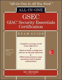 GSEC GIAC Security Essentials Certification Exam Guide
