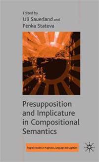 Presupposition and Implicature in Compositional Semantics