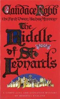 Riddle of st leonards - an owen archer mystery