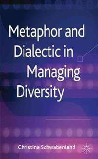 Metaphor and Dialectic in Managing Diversity