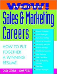 Wow! Resumes for Sales & Marketing Careers