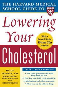 Harvard Medical School Guide to Lowering Your Cholesterol