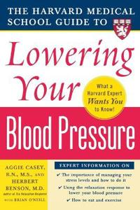 The Harvard Medical School Guide to Lowering Your Blood Pressure
