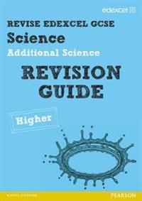 REVISE Edexcel: Edexcel GCSE Additional Science Revision Guide Higher - Print and Digital Pack