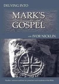 Delving Into Mark's Gospel
