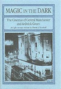 Magic in the dark - the cinemas of central manchester and ardwick green