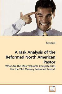 A Task Analysis of the Reformed North American Pastor