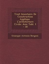 Trait¿ ¿l¿mentaire De Construction Appliqu¿e ¿ L'architecture Civile: Avec Tabl. 1 - 30