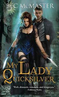 My Lady Quicksilver: A Stunning Paranormal Romance of Humor and Intrigue