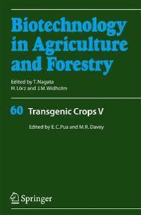 Transgenic Crops V