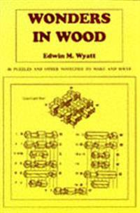 Wonders in wood - 46 puzzles and other novelties to make and solve
