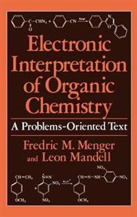 Electronic Interpretation of Organic Chemistry
