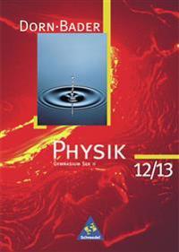 Dorn-Bader Physik 12/13. Sekundarbereich 2. Schülerband. Gymnasium. Alte Bundesländer
