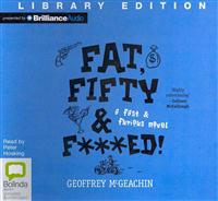 Fat, Fifty & F***ed!: A Fast & Furious Novel