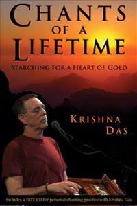 Chants of a Lifetime: Searching for a Heart of Gold [With CD (Audio)]