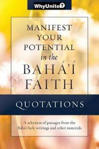 Quotations for Manifesting Your Potential in the Baha'i Faith