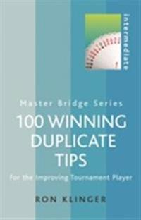 100 Winning Duplicate Tips Intermediate: For the Improving Tournament Player