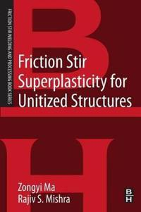 Friction Stir Superplasticity for Unitized Structures