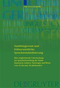 Stadtbugertum Und Fruhneuzeitliche Sprachstandardisierung