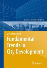 Fundamental Trends in City Development