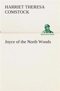 Joyce of the North Woods