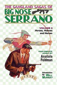 The Gangland Sagas of Big Nose Serrano: Volume 2